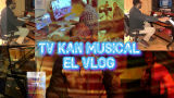 TV KAN  MUSICAL El Vlog